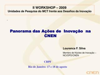 II WORKSHOP – 2009 Unidades de Pesquisa do MCT frente aos Desafios da Inovação