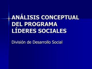 AN�LISIS CONCEPTUAL DEL PROGRAMA L�DERES SOCIALES