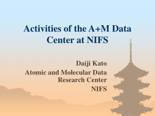 Activities of the A+M Data Center at NIFS