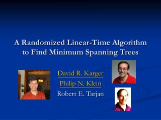 A Randomized Linear-Time Algorithm to Find Minimum Spanning Trees