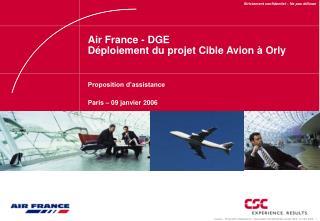 Air France - DGE Déploiement du projet Cible Avion à Orly