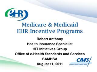 Medicare & Medicaid EHR Incentive Programs
