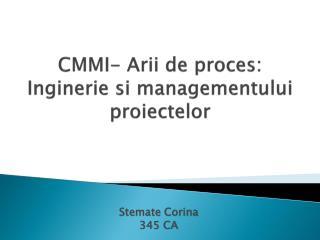 CMMI-  Arii  de  proces : Inginerie si managementului proiectelor