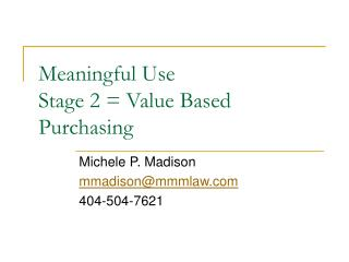 Meaningful Use  Stage 2 = Value Based Purchasing