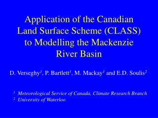 Application of the Canadian Land Surface Scheme (CLASS) to Modelling the Mackenzie River Basin