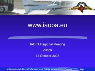 IAOPA Regional Meeting Zürich 18 October 2008