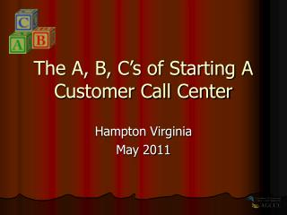 The A, B, C's of Starting A Customer Call Center