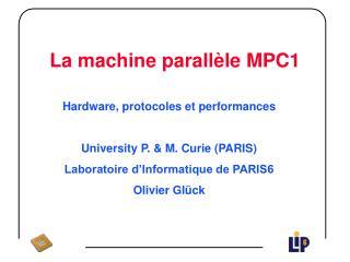 La machine parallèle MPC1