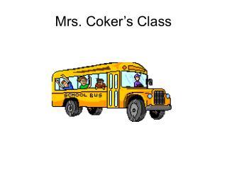 Mrs. Coker's Class