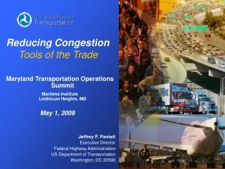 Jeffrey F. Paniati    Executive Director            Federal Highway Administration