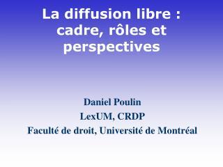 La diffusion libre : cadre, rôles et perspectives