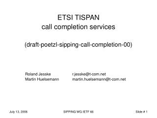 ETSI TISPAN  call completion services (draft-poetzl-sipping-call-completion-00)