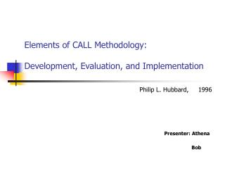 Elements of CALL Methodology:   Development, Evaluation, and Implementation