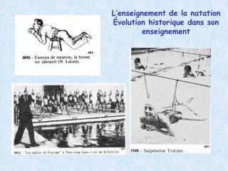 L'enseignement de la natation Évolution historique dans son enseignement