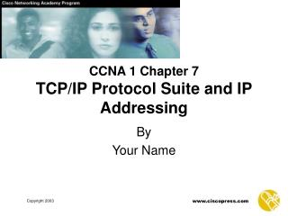 CCNA 1 Chapter 7 TCP/IP Protocol Suite and IP Addressing
