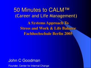 50 Minutes to CALM ™ (Career and Life Management)