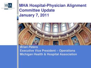 MHA Hospital-Physician Alignment Committee Update  January 7, 2011