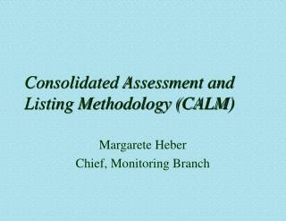 Consolidated Assessment and Listing Methodology (CALM)