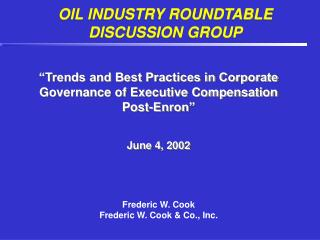 OIL INDUSTRY ROUNDTABLE DISCUSSION GROUP