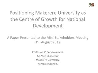 Positioning Makerere University as the Centre of Growth for National Development