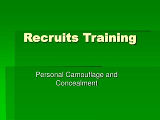 Recruits Training