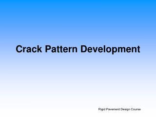 Crack Pattern Development