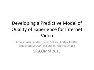 Developing a Predictive Model of Quality of Experience for Internet Video