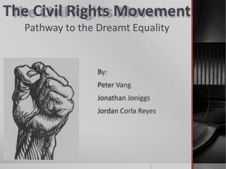The Civil Rights Movement  Pathway to the Dreamt Equality