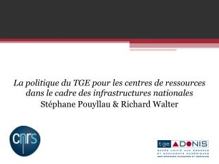 La  politique du TGE pour les centres de ressources dans le cadre des infrastructures nationales