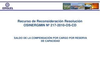 Recurso de Reconsideración Resolución OSINERGMIN Nº 217-2010-OS-CD