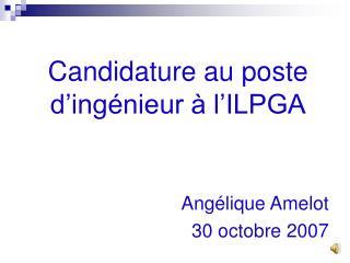Candidature au poste d'ingénieur à l'ILPGA