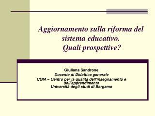 Aggiornamento sulla riforma del sistema educativo.  Quali prospettive?