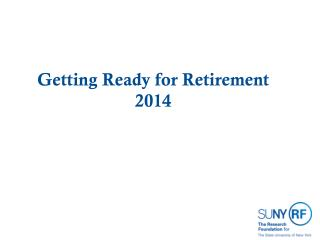 Getting Ready for Retirement 2014