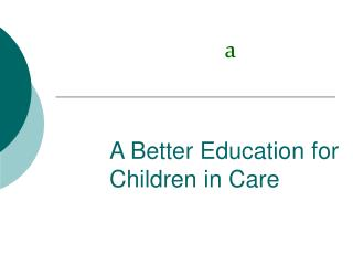 A Better Education for Children in Care