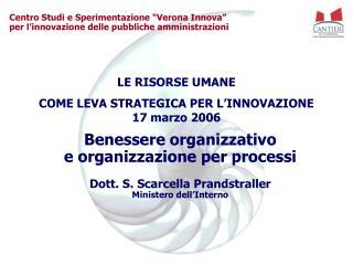 Benessere organizzativo  e organizzazione per processi Dott. S. Scarcella Prandstraller