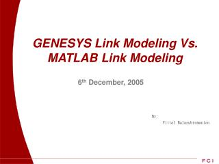 GENESYS Link Modeling Vs. MATLAB Link Modeling