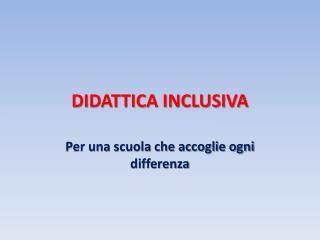 DIDATTICA INCLUSIVA