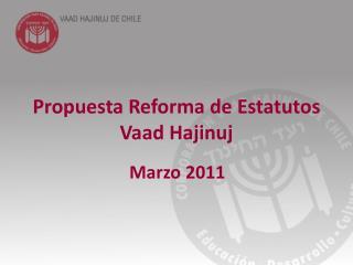 Propuesta Reforma de Estatutos Vaad Hajinuj
