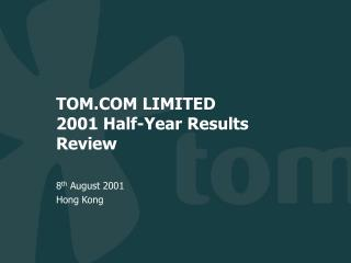 TOM.COM LIMITED 2001 Half-Year Results Review