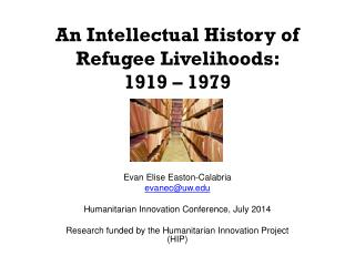 An Intellectual History of Refugee Livelihoods:  1919 – 1979