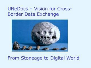 UNeDocs – Vision for Cross-Border Data Exchange