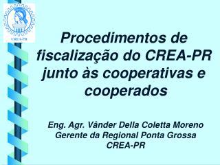 Procedimentos de  fiscalização do CREA-PR  junto às cooperativas e  cooperados