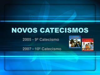 NOVOS CATECISMOS