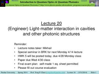 Lecture 20 (Engineer) Light-matter interaction in cavities and other photonic structures