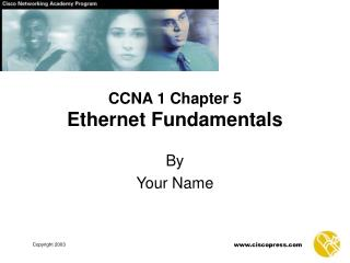 CCNA 1 Chapter 5 Ethernet Fundamentals