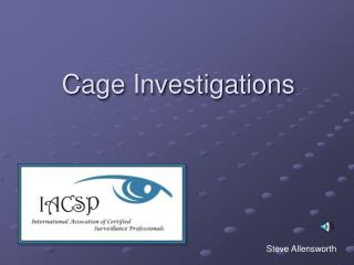 Cage Investigations
