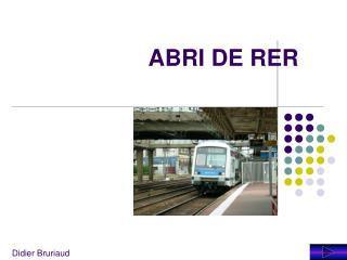ABRI DE RER
