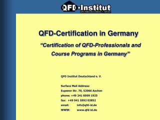 QFD Institut Deutschland e. V. Surface Mail Address: Eupener Str. 70, 52066 Aachen