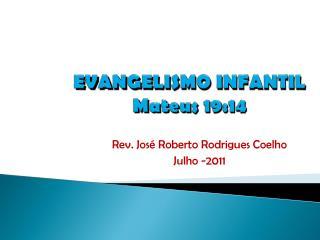 EVANGELISMO INFANTIL Mateus 19:14