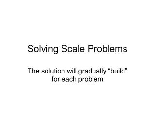 Solving Scale Problems